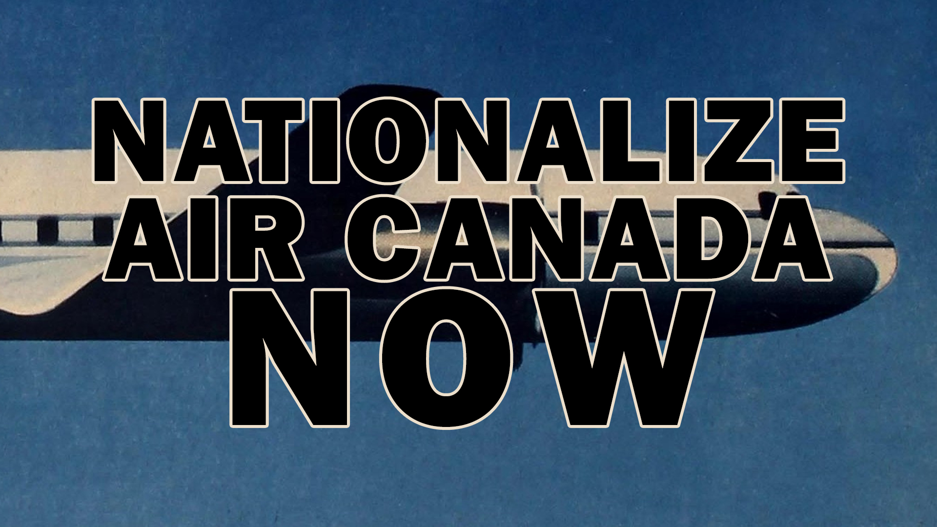 Nationalize Air Canada Now